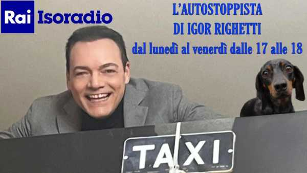 """Oggi in Radio: """"L'autostoppista"""" dà un passaggio a Maria Concetta Mattei - Su Isoradio Igor Righetti racconta l'Italia con ironia"""