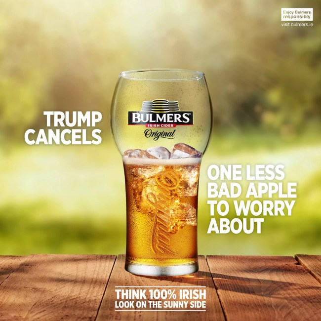 "Bulmers Irish Cider Punk Trump On Cancelled Ireland Visit ""One Less Bad Apple To Worry About"""