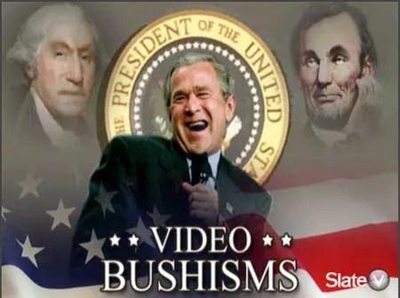 Bushisms: A week of stumbles on video