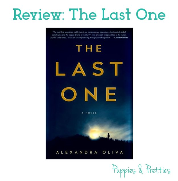 Book Review: The Last One by Alexandra Oliva | Puppies & Pretties