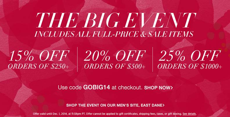 Shopbop Big Event black friday sale 2014 details. Spend $250= 15% off, Spend $500= 20% off, Spend $1000 = 25% off.