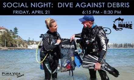 APRIL 14:  SOCIAL NIGHT – DIVE AGAINST DEBRIS CLASS
