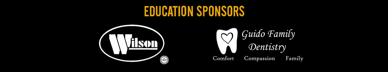 2017-18 Education Sponsors: Wilson Industrial and Guido Family Dentistry