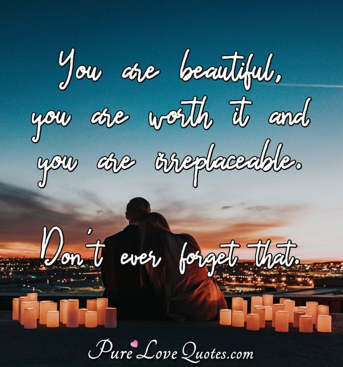 You Are Beautiful You Are Worth It And You Are