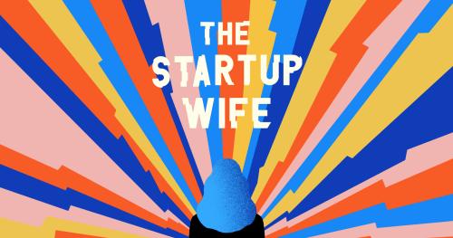 Reseña del libro: 'Startup Wife': satiriza la cultura tecnológica y el sexismo de una forma encantadora y genuinamente reflexiva