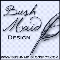 Bushmaid Design