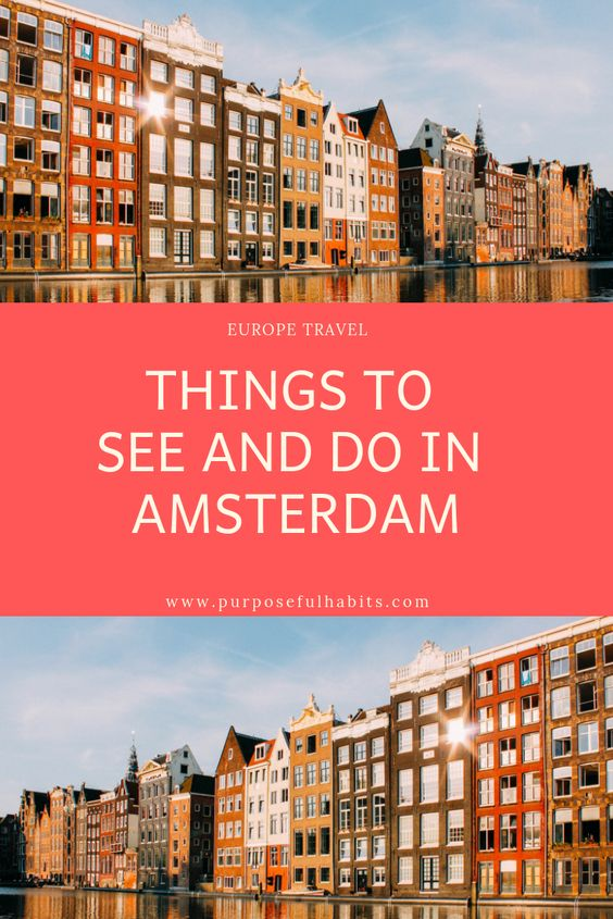 Visiting Amsterdam? Here is your insider guide to Amsterdam with a complete insight into the best things to see and do. Whether you are there for a week or a weekend, you will never get bored. Click through to find out what the best places are. #Amsterdam #Netherlands #Travel #Europe #Destinations #Holiday #Purposefulhabits #Holiday #Weekendtrip #Citytrip