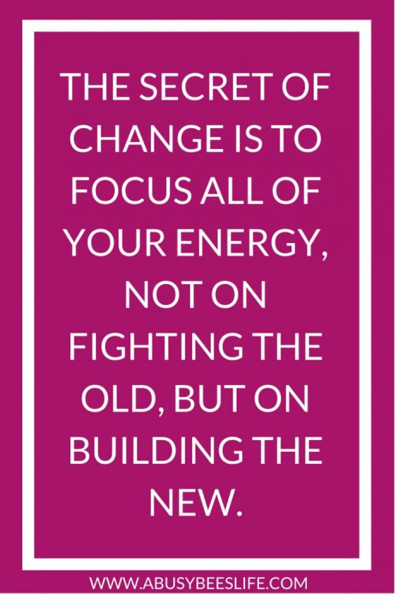 "Motivational and Inspirational Quotes, Inspirational Quote - ""The secret of change is to focus all of your energy, not on fighting the old, but on building the new. purposefulhabits.com #motivationalquotes"