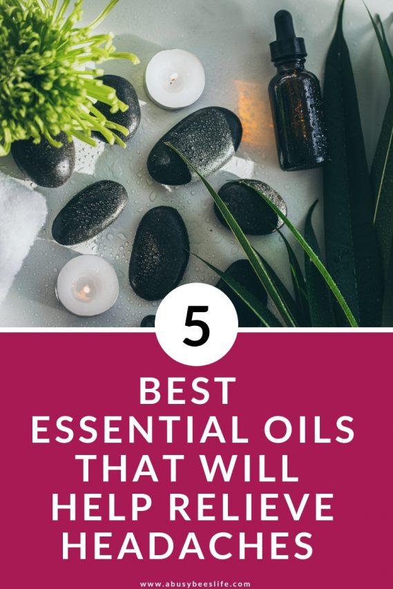 5 Best Essential Oils That Will Help Relieve Headaches #essentialoils #headacherelief #mom #aqabusybeeslife #selfcare #selflove abusybeeslife on pinterest
