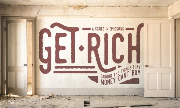 Get Rich (Ephesians)
