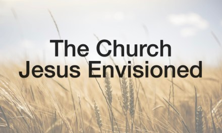 The Church Jesus Envisioned