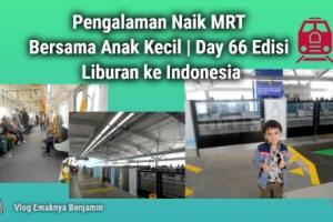 Pengalaman Naik MRT Bersama Anak Kecil