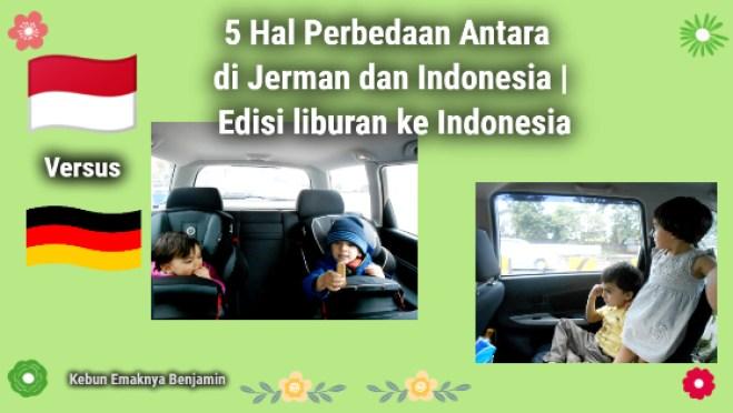 5 Hal Perbedaan Antara di Jerman dan Indonesia | Edisi Liburan ke Indonesia