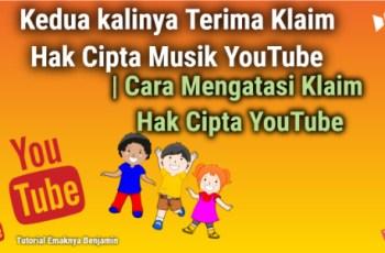 Kedua kalinya Terima Klaim Hak Cipta Musik Youtube