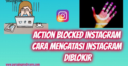 Action Blocked Instagram Cara Mengatasi Instagram Diblokir