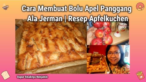 Cara Membuat Bolu Apel Panggang Ala Jerman   Resep Apfelkuchen