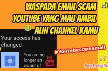 WASPADA Email Scam Youtube yang Mau Ambil Alih Channel Kamu. Blog