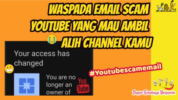 WASPADA Email Scam Youtube yang Mau Ambil Alih Channel Kamu
