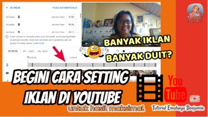 Banyak Iklan Bukan Berarti Banyak Duit Begini Cara Setting Iklan di YouTube Agar Hasil Maksimal