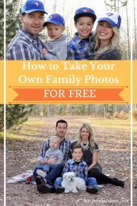 How to Take Great Family Photos FOR FREE