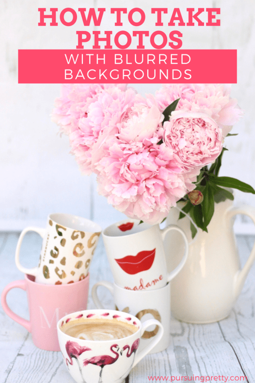 Photography Hacks: How to take beautiful blog photos with blurred backgrounds
