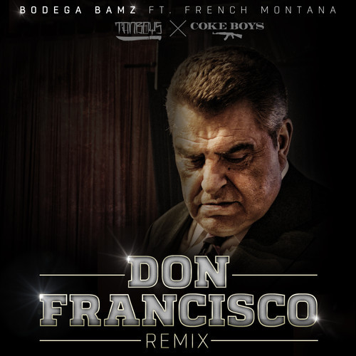 Bodega Bamz French Montana Don Francisco Remix