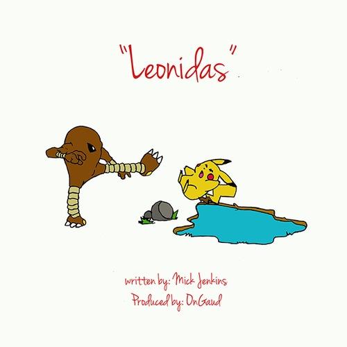 Mick Jenkins Leonidas