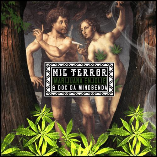 Mic Terror Marijuana Enjolie