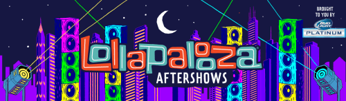 Lollapalooza 2014 - Aftershows