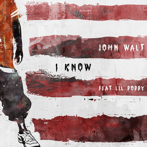 John Walt Lil Poppy I Know