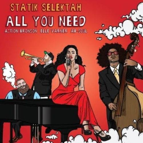 Statik Selektah All You Need