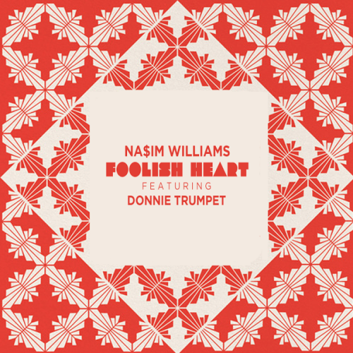Na$im Williams Donnie Trumpet Foolish Heart