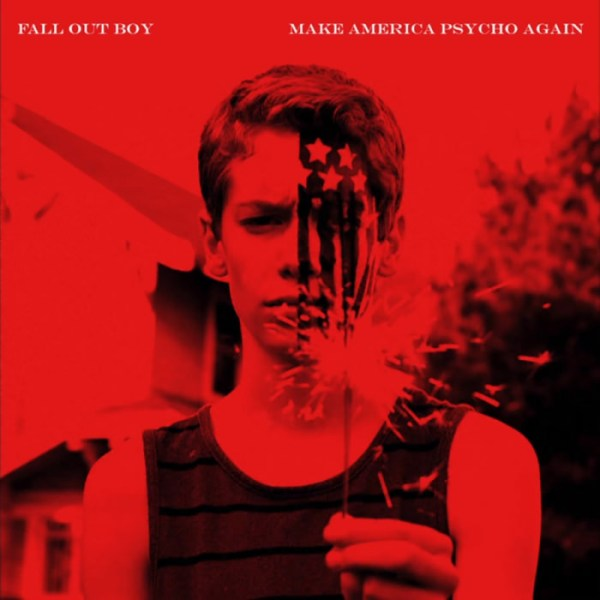 fall out boy make america psycho again