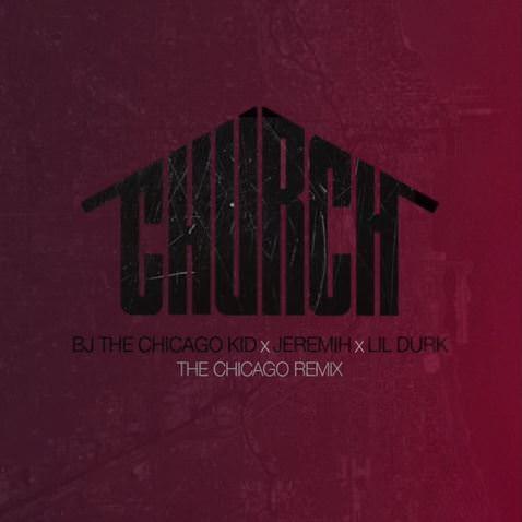 BJ The Chicago Kid Church Chicago Remix