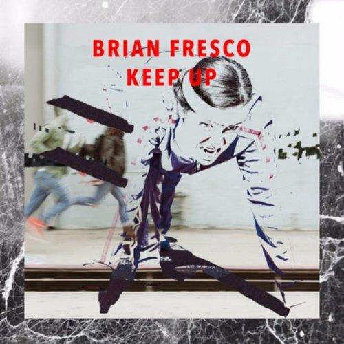 Brian Fresco Keep Up