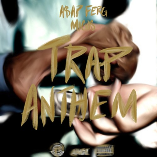 A$AP Ferg MIGOS Trap Anthem