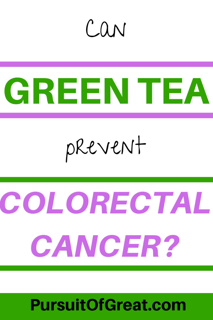 Can green tea prevent colorectal cancer? #cancer #cancerfightingfoods #greentea