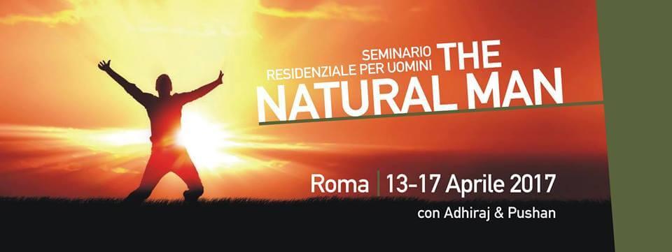 El hombre natural, del 13 al 17 de abril 2017 en Roma