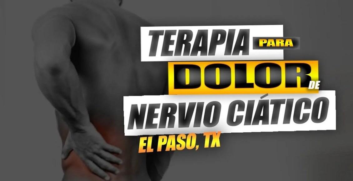 Terapia para Dolor de Nervio Ciatico   El Paso, Tx