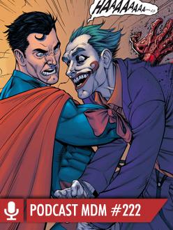 podcast mdm #222 a avalanche multimídia do superman assassino