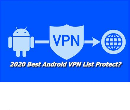 2020 Best Android VPN List Protect