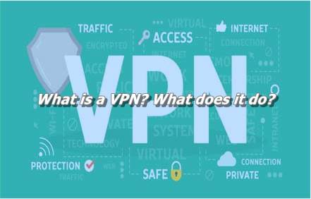 What is a VPN? What does it do?