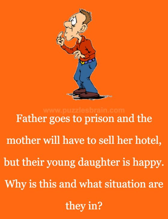 father-jail-mother-sell-hotel-daughter-happy-riddle