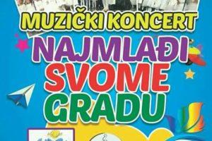 """MUZIČKI KONCERT """"Najmlađi svome gradu"""""""