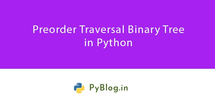 Preorder Traversal Binary Tree in Python