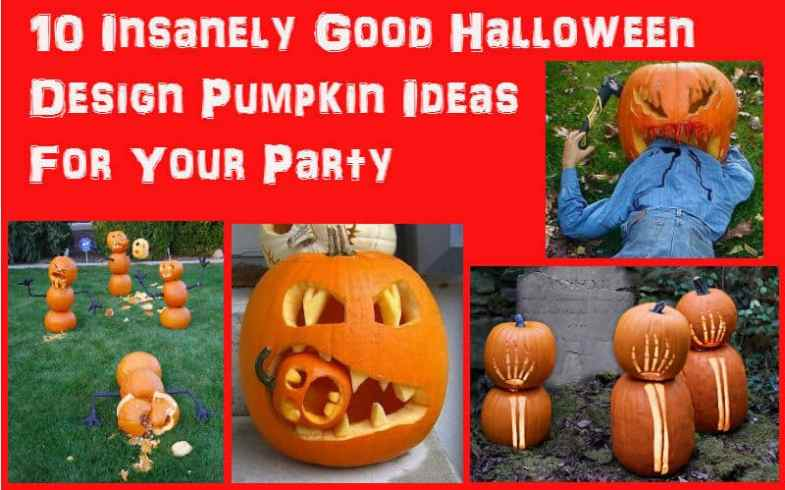 10 Insanely Good Halloween Design Pumpkin Ideas For Your Party