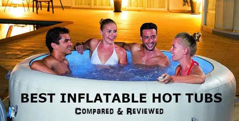 Best Inflatable Hot Tub – 8 Models To Buy In 2019 & Reviews