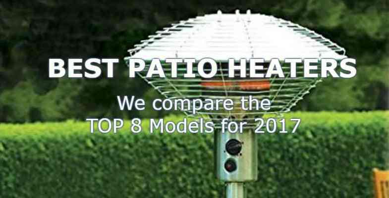 Top 8 Best Patio Heater Comparison – Updated 2018