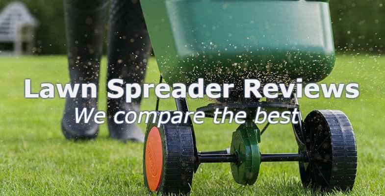 Top 5 Best Lawn Spreaders – Detailed  comparisons & Reviews 2017