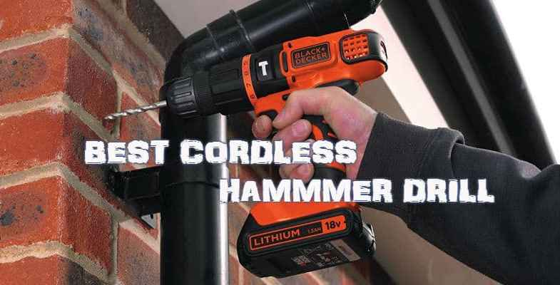Top 10 Best Cordless Hammer Drills – Buyers Guide & Reviews